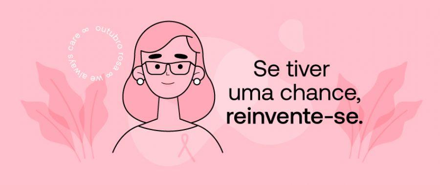 SE TIVER UMA CHANCE, REINVENTE-SE!